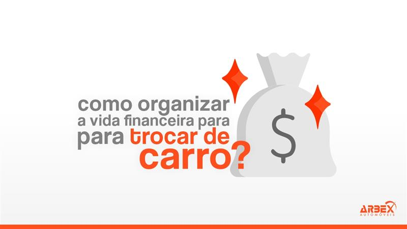 Como organizar a vida financeira para trocar de carro?